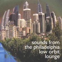 various artists — Sounds from the Philadelphia Low Orbit Lounge (front cover)