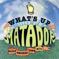 various artists — What's Up Matador (front cover)