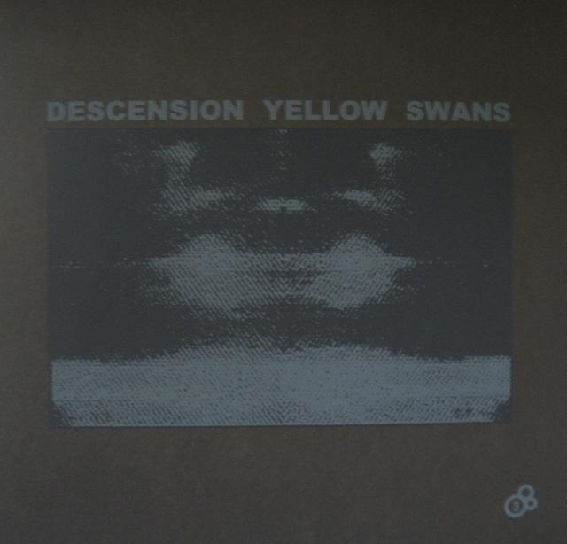 Yellow Swans* Descension Yellow Swans - Descension Yellow Swans
